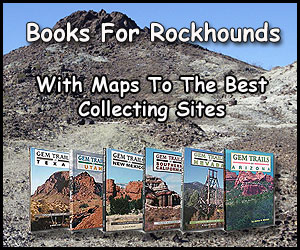 Books for Rockhounds with Maps to the Collecting Sites