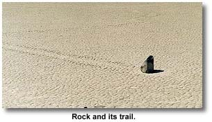 The Trail In The Dry Playa Was Clear This Rock Had Moved Moved A Substantial Distance Several Hundred Feet Without Human Or Animal Help There Were No