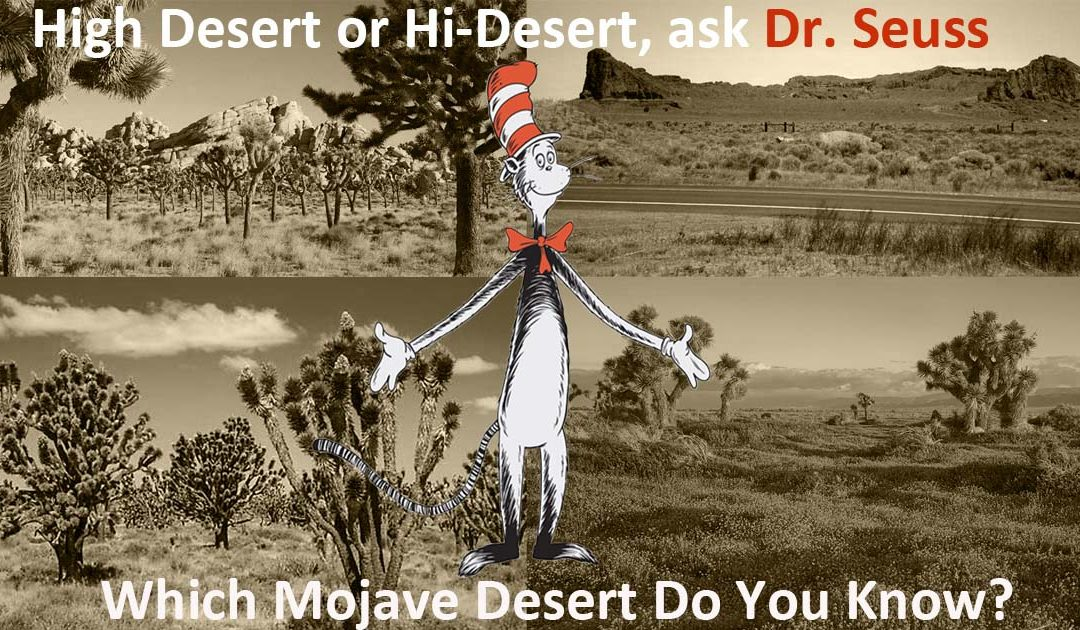 High Desert or Hi-Desert or Mojave Desert? Ask Dr. Seuss