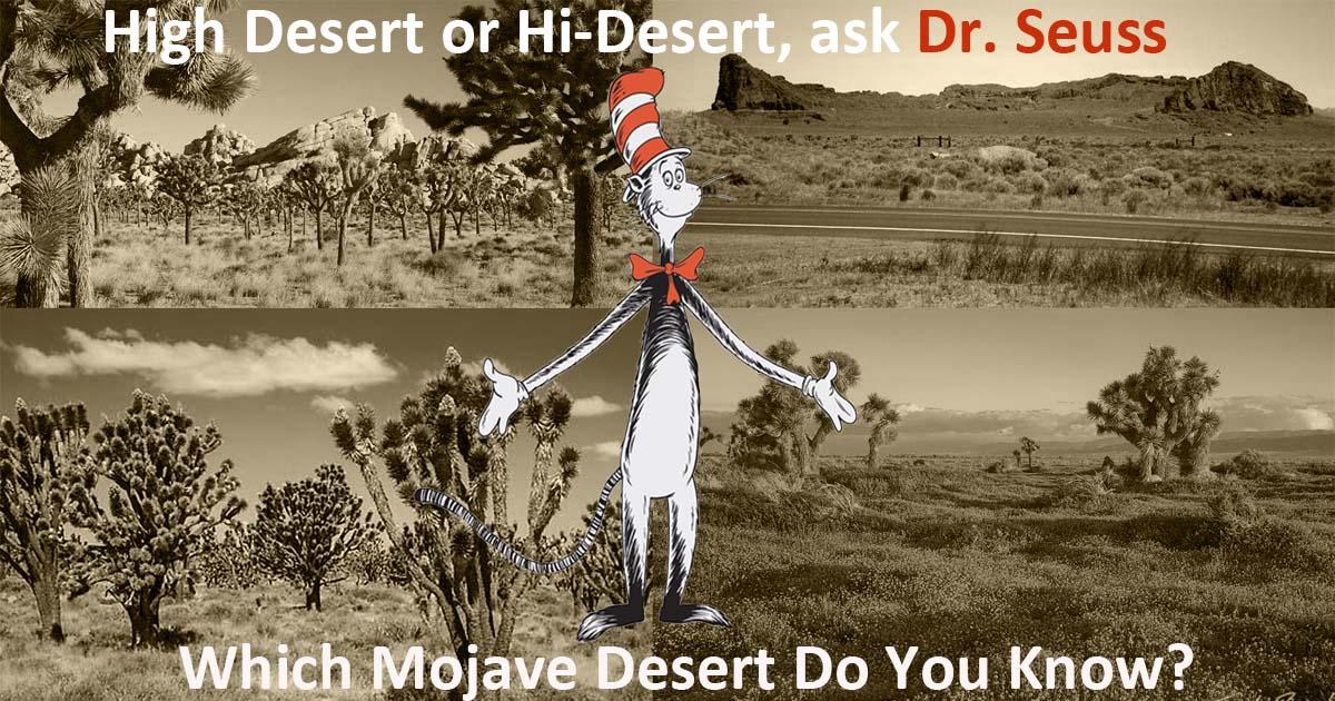 High Desert or Hi-Desert or Mojave Desert? Ask Dr. Seuss